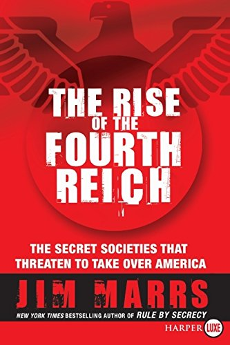 9780061562662: The Rise of the Fourth Reich: The Secret Societies That Threaten to Take Over America