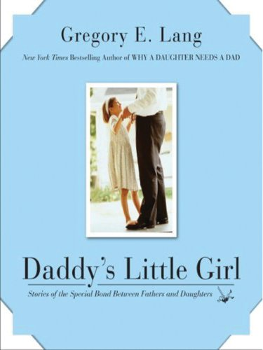 9780061562808: Daddy's Little Girl LP: Stories of the Special Bond Between Fathers and Daughters