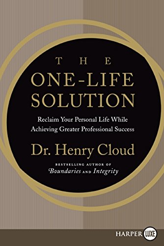 9780061562815: The One-Life Solution: Reclaim Your Personal Life While Achieving Greater Professional Success