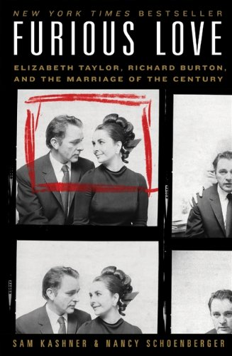 9780061562846: Furious Love: Elizabeth Taylor, Richard Burton, and the Marriage of the Century