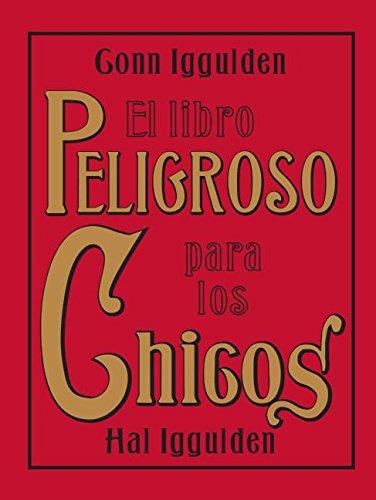 El Libro Peligroso para los Chicos (Spanish Edition) (0061562866) by Conn Iggulden; Hal Iggulden