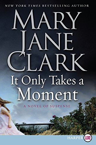 9780061562877: It Only Takes a Moment: A Novel of Suspense (Key News Thrillers)