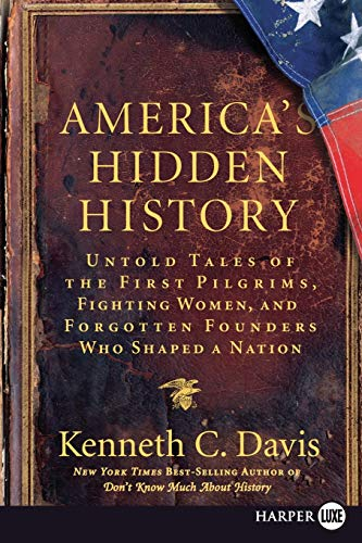 9780061562884: America's Hidden History LP: Untold Tales of the First Pilgrims, Fighting Women, and Forgotten Founders Who Shaped a Nation