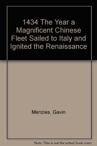 9780061562891: 1434 the Year a Magnificent Chinese Fleet Sailed to Italy and Ignited the Renaissance