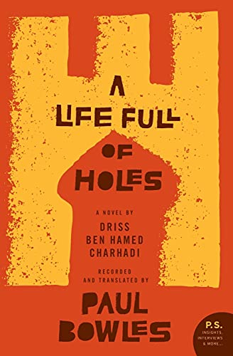 9780061565298: A Life Full of Holes: A Novel Recorded and Translated by Paul Bowles