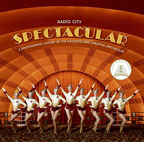 9780061565380: Radio City Spectacular: A Photographic History of the Rockettes and Christmas Spectacular