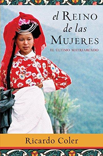 9780061565526: El Reino de Las Mujeres: El Ultimo Matriarcado