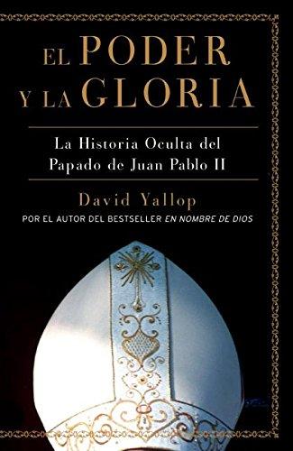 9780061565540: El Poder y La Gloria: La Historia Oculta del Papado de Juan Pablo II