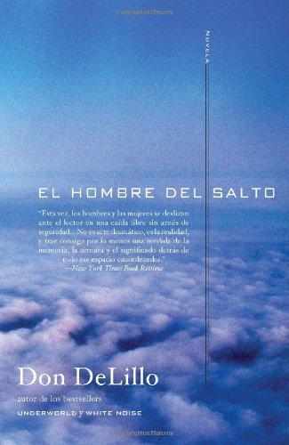 El hombre del salto: Novela (Spanish Edition): Don Delillo