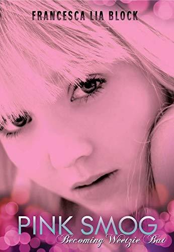 9780061565984: Pink Smog: Becoming Weetzie Bat