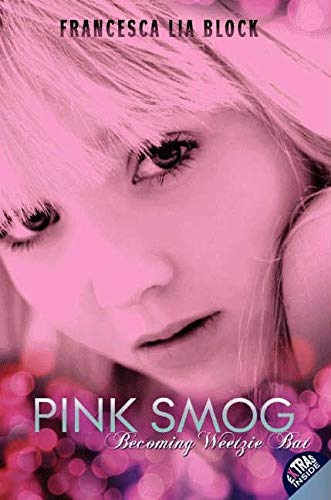 9780061566004: Pink Smog: Becoming Weetzie Bat