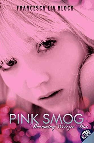9780061566004: Pink Smog: Becoming Weetzie Bat