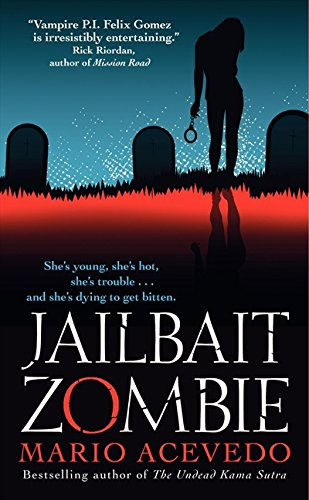 9780061567179: Jailbait Zombie (Felix Gomez)