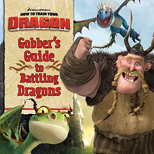 9780061567360: How to Train Your Dragon: Gobber's Guide to Battling Dragons (DreamWorks How to Train Your Dragon (Harperfestival))