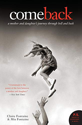 9780061567575: Come Back: A Mother and Daughter's Journey Through Hell and Back (P.S.)