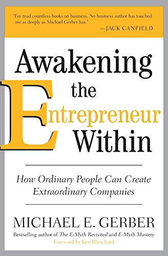 9780061568152: Awakening the Entrepreneur Within: How Ordinary People Can Create Extraordinary Companies