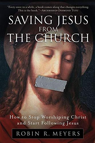9780061568220: Saving Jesus from the Church: How to Stop Worshiping Christ and Start Following Jesus