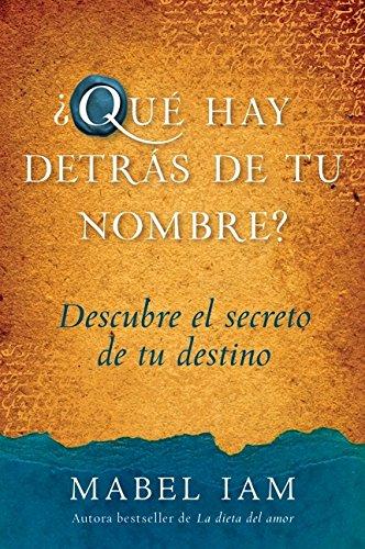 9780061568503: Que hay detras de tu nombre?: Descubre el secreto de tu destino (Spanish Edition)