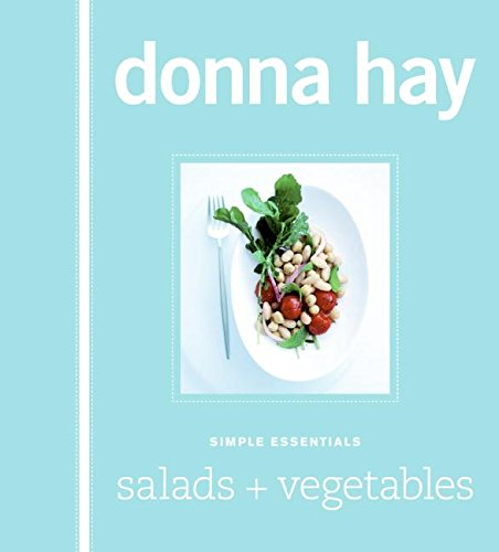 Simple Essentials Salads and Vegetables: Hay, Donna