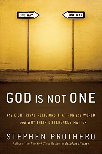 9780061571275: God Is Not One: The Eight Rival Religions That Run the World--And Why Their Differences Matter
