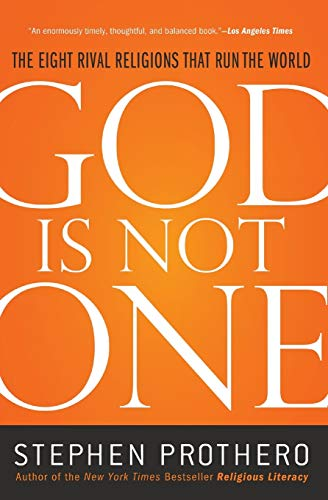9780061571282: God Is Not One: The Eight Rival Religions That Run the World