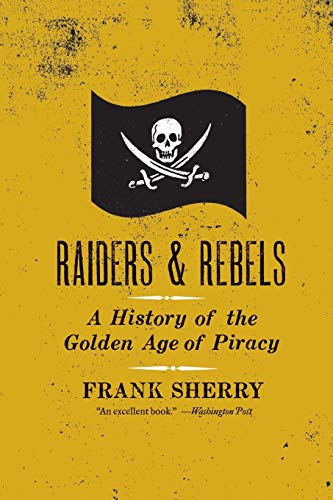 9780061572845: Raiders and Rebels: A History of the Golden Age of Piracy