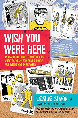 9780061573712: Wish You Were Here: An Essential Guide to Your Favorite Music Scenesfrom Punk to Indie and Everything in Between: An Essential Guide to Your Favorite ... to Indie and Everything in Between