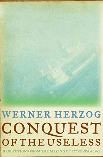 9780061575532: Conquest of the Useless: Reflections from the Making of Fitzcarraldo
