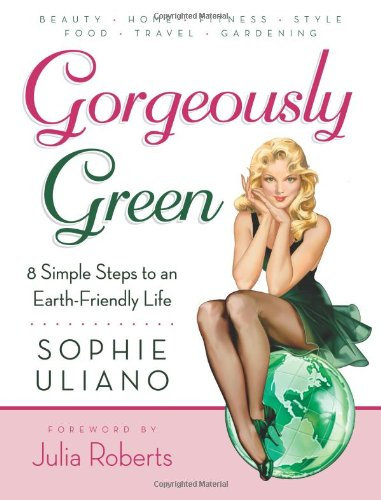 9780061575563: Gorgeously Green : 8 Simple Steps to an Earth-Friendly Life