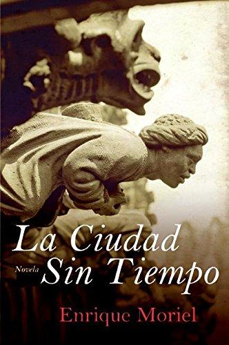 9780061575655: La Ciudad Sin Tiempo: Novela