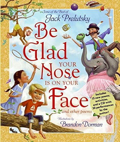 9780061576539: Be Glad Your Nose Is on Your Face: And Other Poems [With CD]