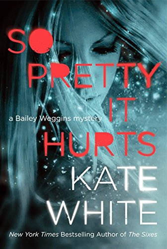 9780061576607: So Pretty It Hurts (Bailey Weggins Mysteries)
