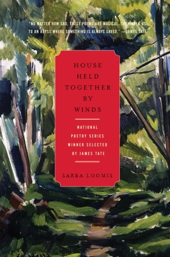House Held Together by Winds (National Poetry: Loomis, Sabra