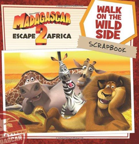 9780061577666: Walk on the Wild Side Scrapbook (Madagascar: Escape 2 Africa)