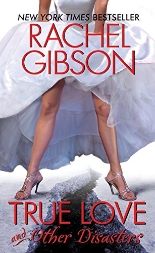 True Love and Other Disasters (Chinooks Hockey Team) (0061579068) by Rachel Gibson