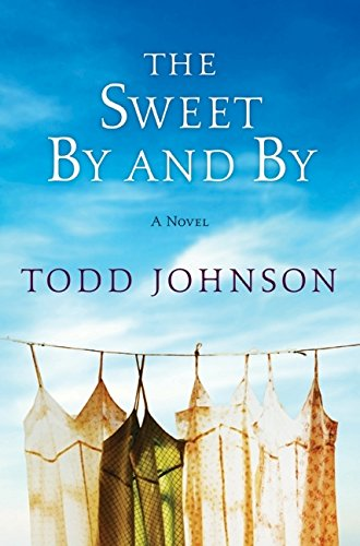 9780061579523: The Sweet By and By: A Novel