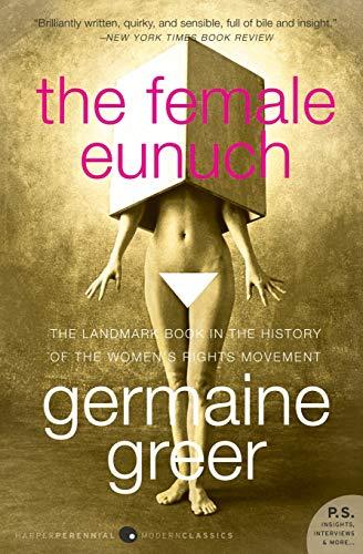 9780061579530: The Female Eunuch (P.S.)