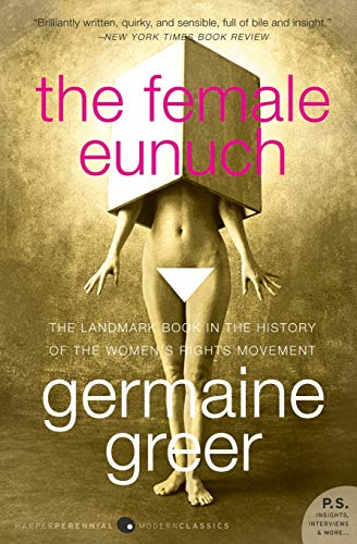 9780061579530: The Female Eunuch