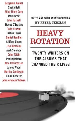 9780061579745: Heavy Rotation: Twenty Writers on the Albums That Changed Their Lives
