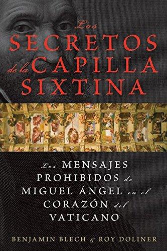 9780061579776: Los secretos de la Capilla Sixtina: Los mensajes prohibidos de Miguel Angel en el corazon del Vaticano (Spanish Edition)
