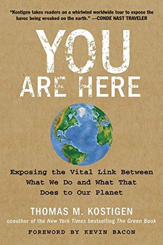 9780061580376: You Are Here: Exposing the Vital Link Between What We Do and What That Does to Our Planet