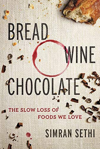 9780061581076: Bread, Wine, Chocolate: The Slow Loss of Foods We Love