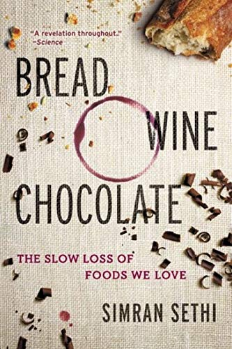 9780061581083: Bread, Wine, Chocolate: The Slow Loss of Foods We Love