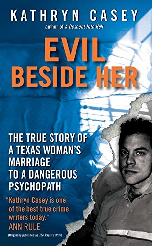 9780061582011: Evil Beside Her: The True Story of a Texas Woman's Marriage to a Dangerous Psychopath