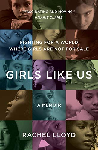 9780061582066: Girls Like Us: Fighting for a World Where Girls Are Not for Sale: A Memoir