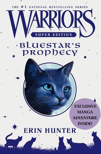 Warriors Super Edition: Bluestar's Prophecy: Hunter, Erin
