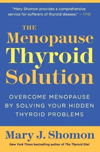 9780061582646: The Menopause Thyroid Solution: Overcome Menopause by Solving Your Hidden Thyroid Problems