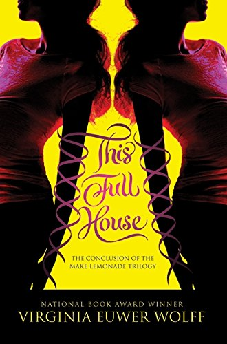 9780061583049: This Full House (Make Lemonade Trilogy (Hardcover))
