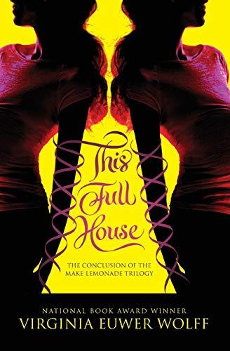 9780061583063: This Full House (Make Lemonade Trilogy)