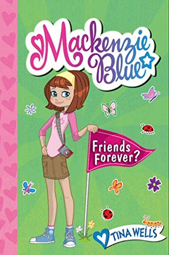 Mackenzie Blue: Friends Forever?: Tina Wells